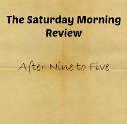 The Saturday Morning Review–After Nine to Five