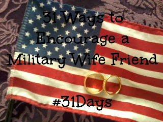 31 Ways to Encourage a Military Wife Friend