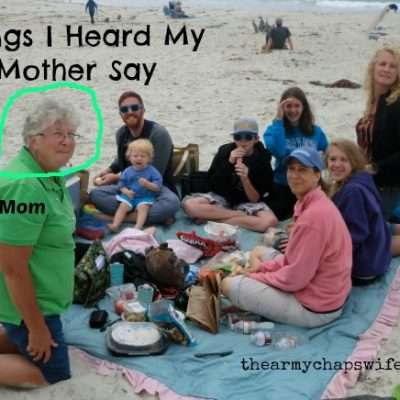 Things I Heard My Mother Say